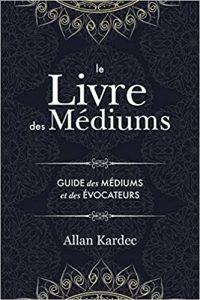 Le livre des Médiums de Allan Kardec
