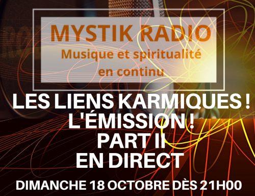 Les liens karmiques ! PART II l'émission le vendredi 30 octobre dès 21H00