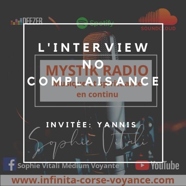 Interview No complaisance! Invité: Yannis / Infinità Corse Voyance