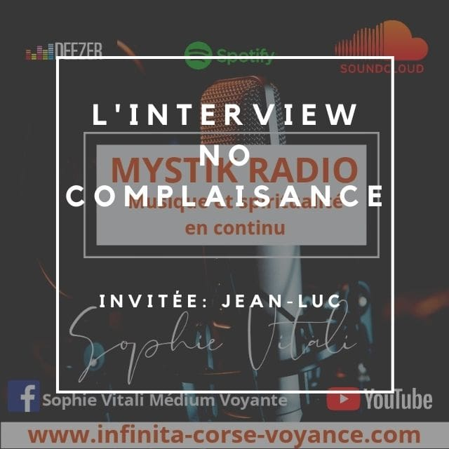 Interview No complaisance! Invité: Jean-Luc / Infinità corse Voyance