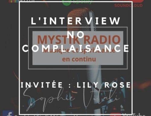 L'interview No complaisance! Invitée: Lily Rose médium chez Infinità Corse Voyance