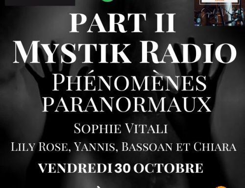 Les phénomènes paranormaux ! L'émission ! PART II en direct sur Mystik Radio