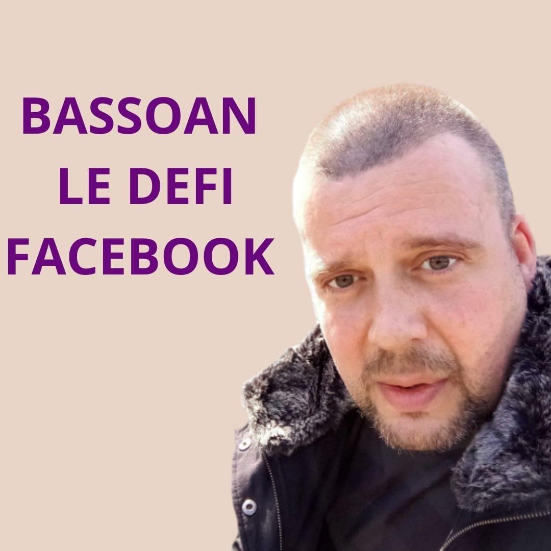 Bassoan voyant: Le défi Facebook!