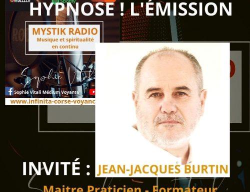 Mystik Radio: Hypnose ! l'émission. Invité: Jean-Jacques Burtin