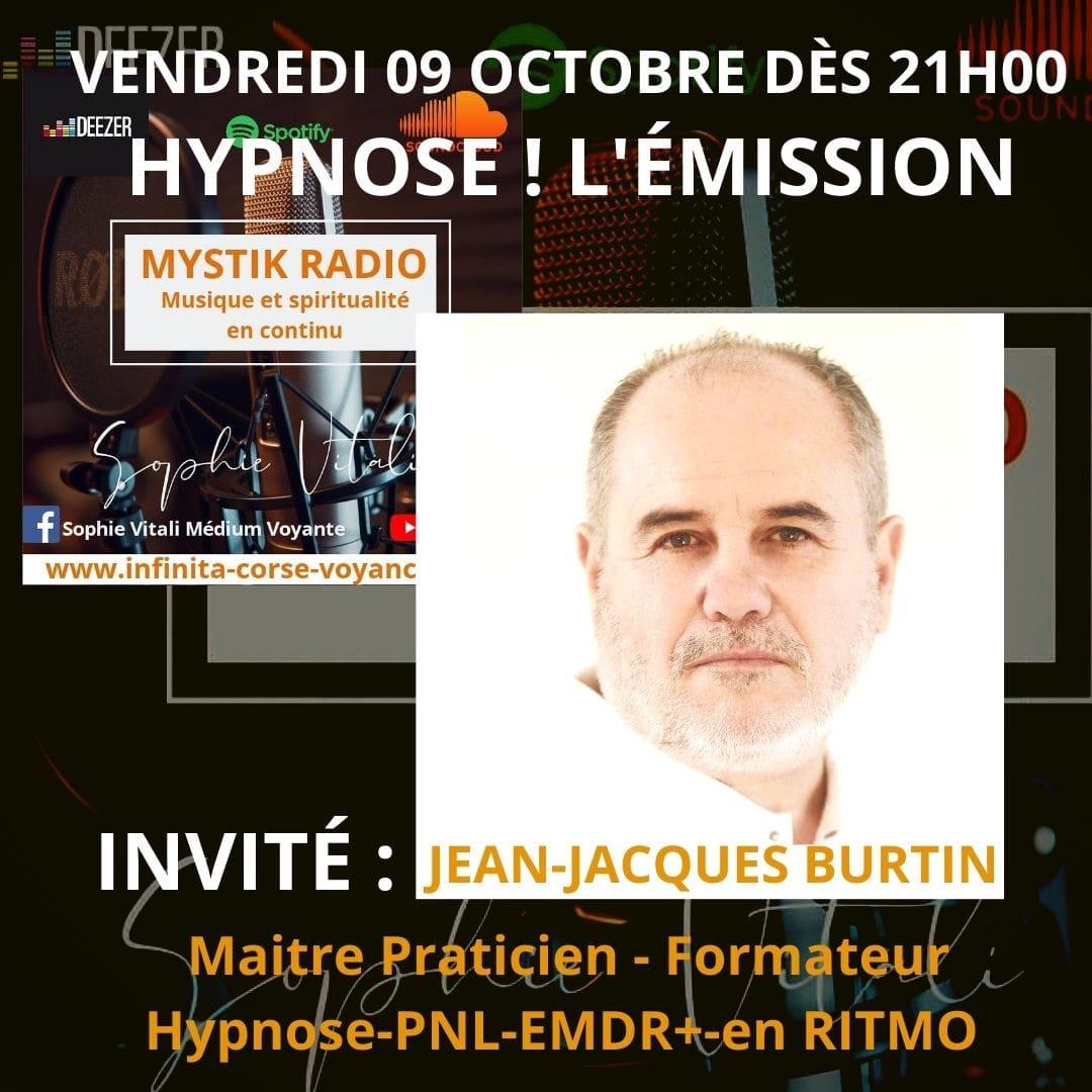 Hypnose! L'émission, Invité: Jean-Jacques Burtin sur Mystik Radio