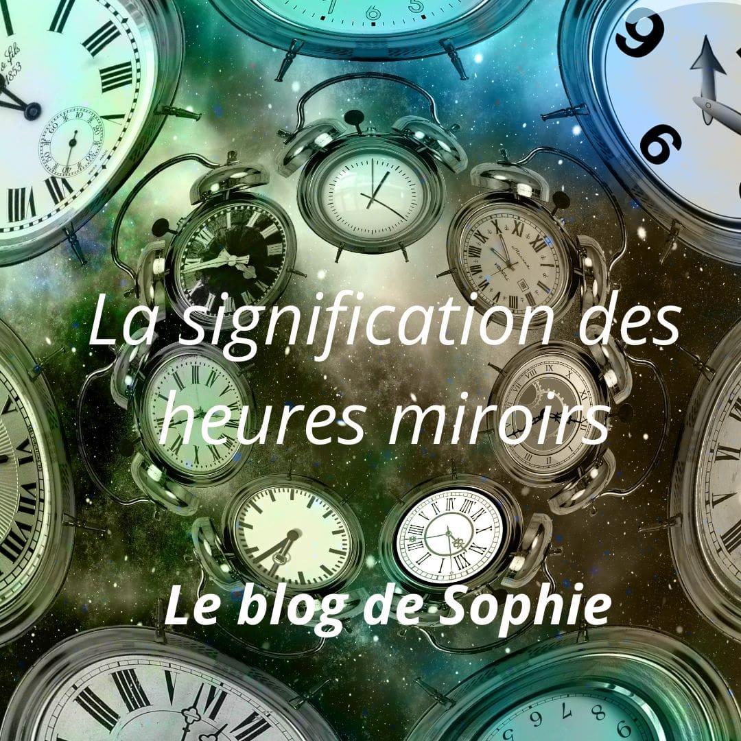 la signification des heures miroirs / Le blog de Sophie