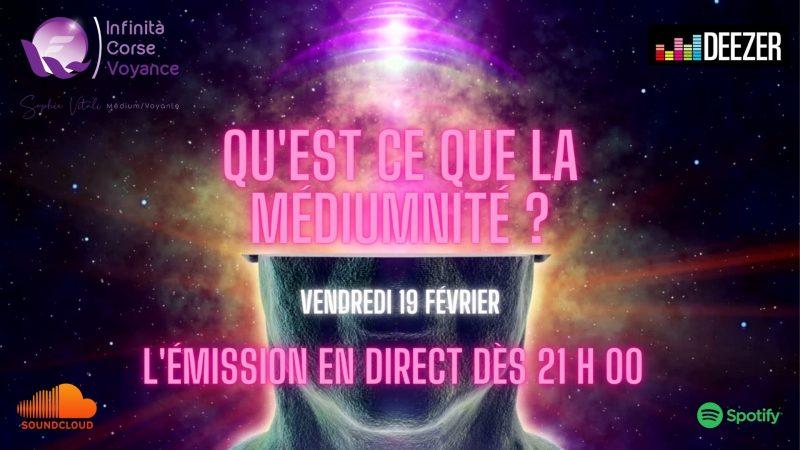 Qu'est ce que la médiumnité ? Part II / infinità Corse Voyance