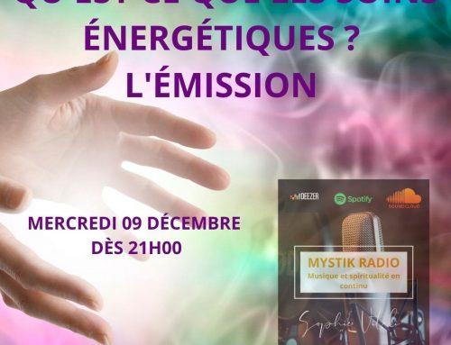Qu'est-ce que les soins énergétiques ? L'émission en direct sur Mystik Radio 09/12/2020