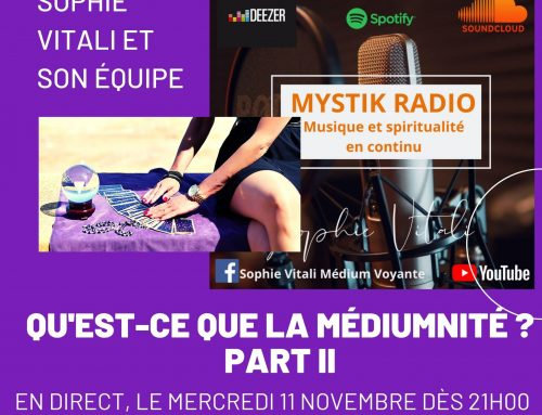 Qu'est-ce que la médiumnité ? Part II L'émission en direct sur Mystik Radio 11/11/2020