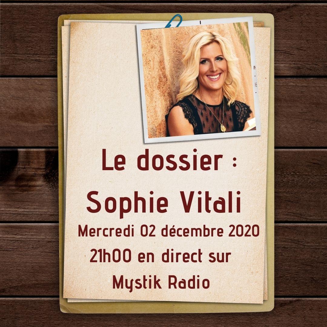 Le dossier : Sophie Vitali ! L'émission ! / Mystik Radio