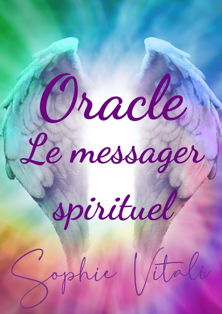 Oracle Le messager spirituel par Sophie Vitali