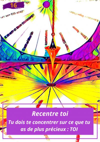 Oracle Le messager spirituel : Carte N°16 : Recentre toi