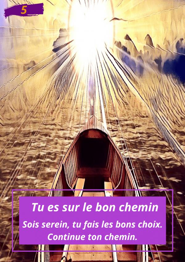Oracle Le messager spirituel : Carte N°5 : Tu es sur le bon chemin