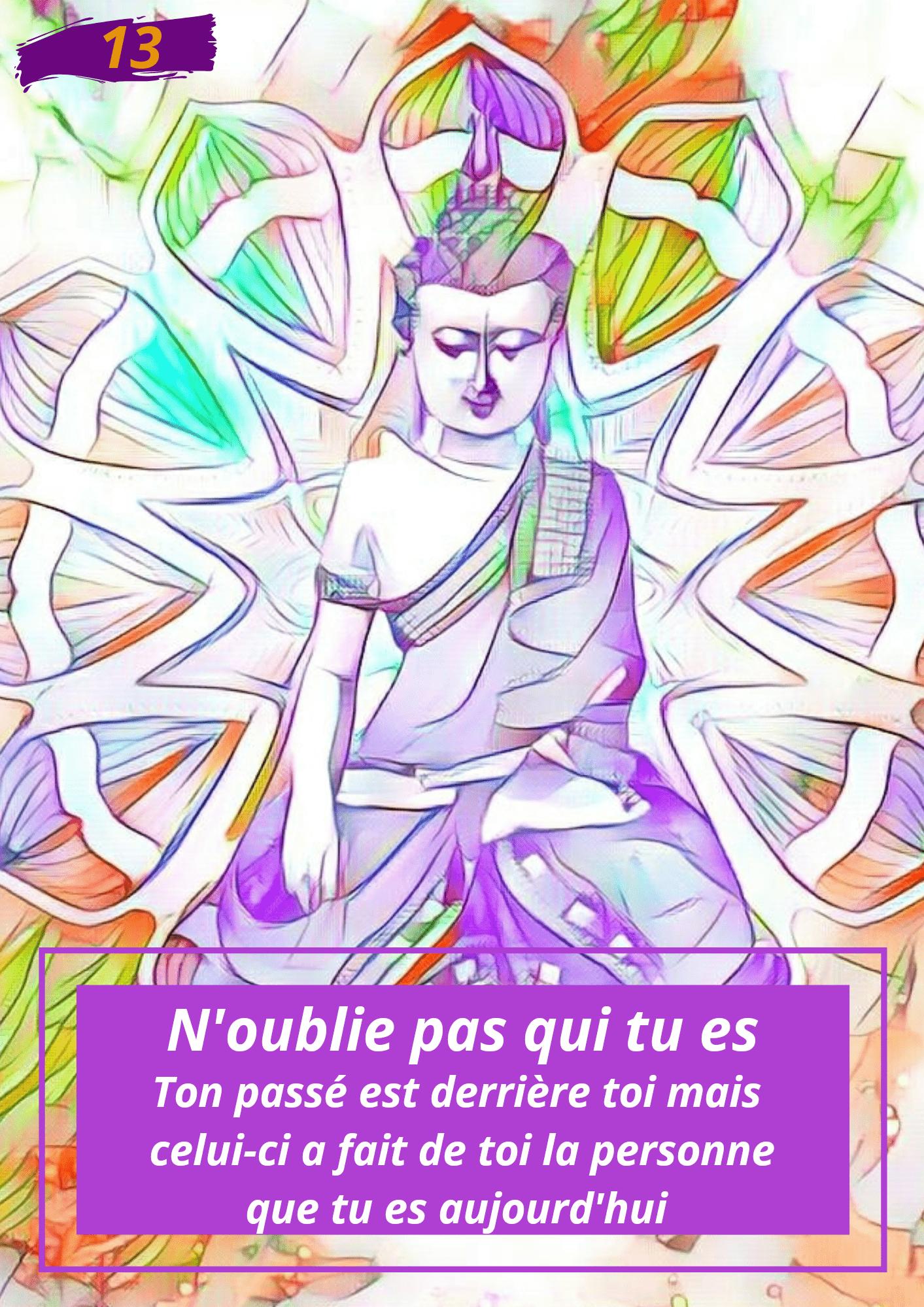 Oracle Le messager spirituel : Carte N°13 : N'oublie pas qui tu es