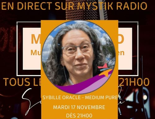 Live voyance gratuit avec Sybille Oracle – médium pure en direct sur Mystik Radio 17/11/2020