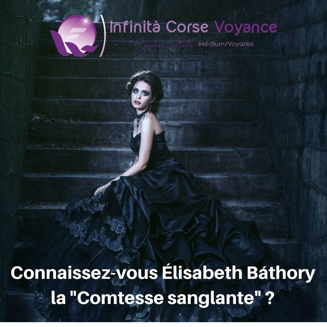 """Connaissez-vous Élisabeth Báthory la """"Comtesse sanglante"""" ? / Infinità Corse Voyance"""