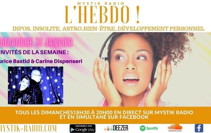 L'HEBDO : l'émission, animée par Sophie Vitali reçoit Maurice Bastid et Carine Dispenseri le dimanche 31 janvier 2021.