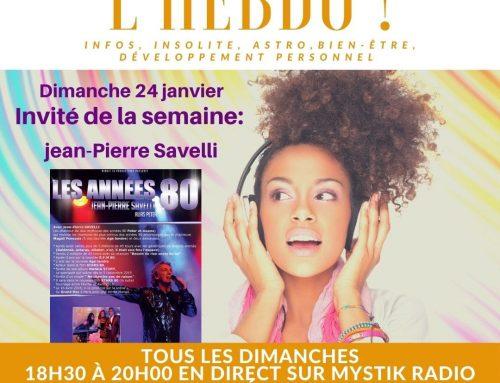 L'HEBDO : l'émission en invité de la semaine : Jean-Pierre Savelli chanteur mythique des années 80