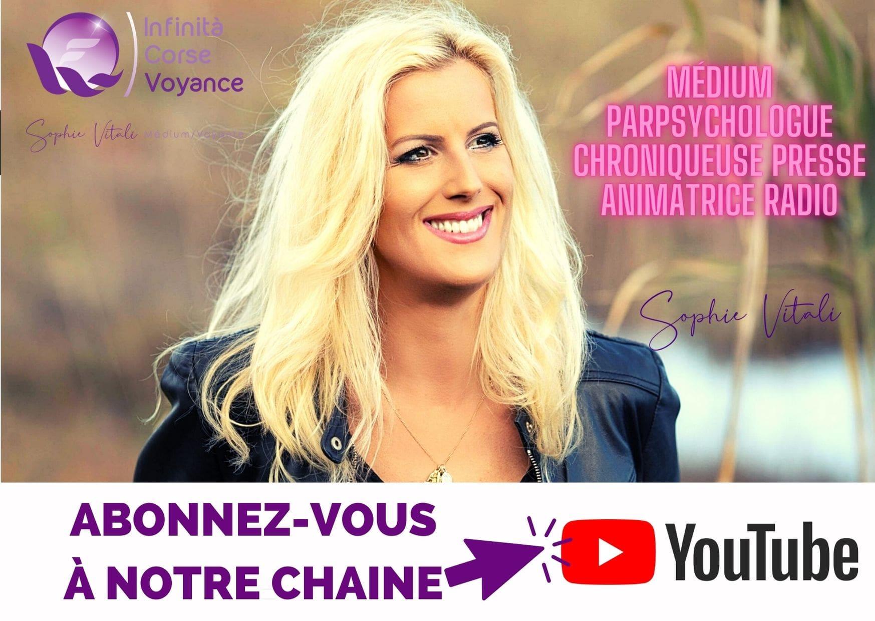 Abonnez-vous à la chaine YouTube : Sophie Vitali Medium Voyante !