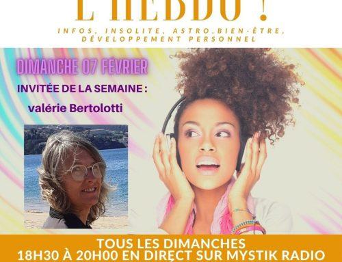 L'HEBDO ! L'émission animée par Sophie Vitali. Invitée : Valérie Bertolotti spécial bien-être 21.02.2021