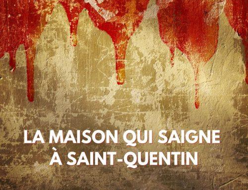 La maison qui saigne à Saint-Quentin