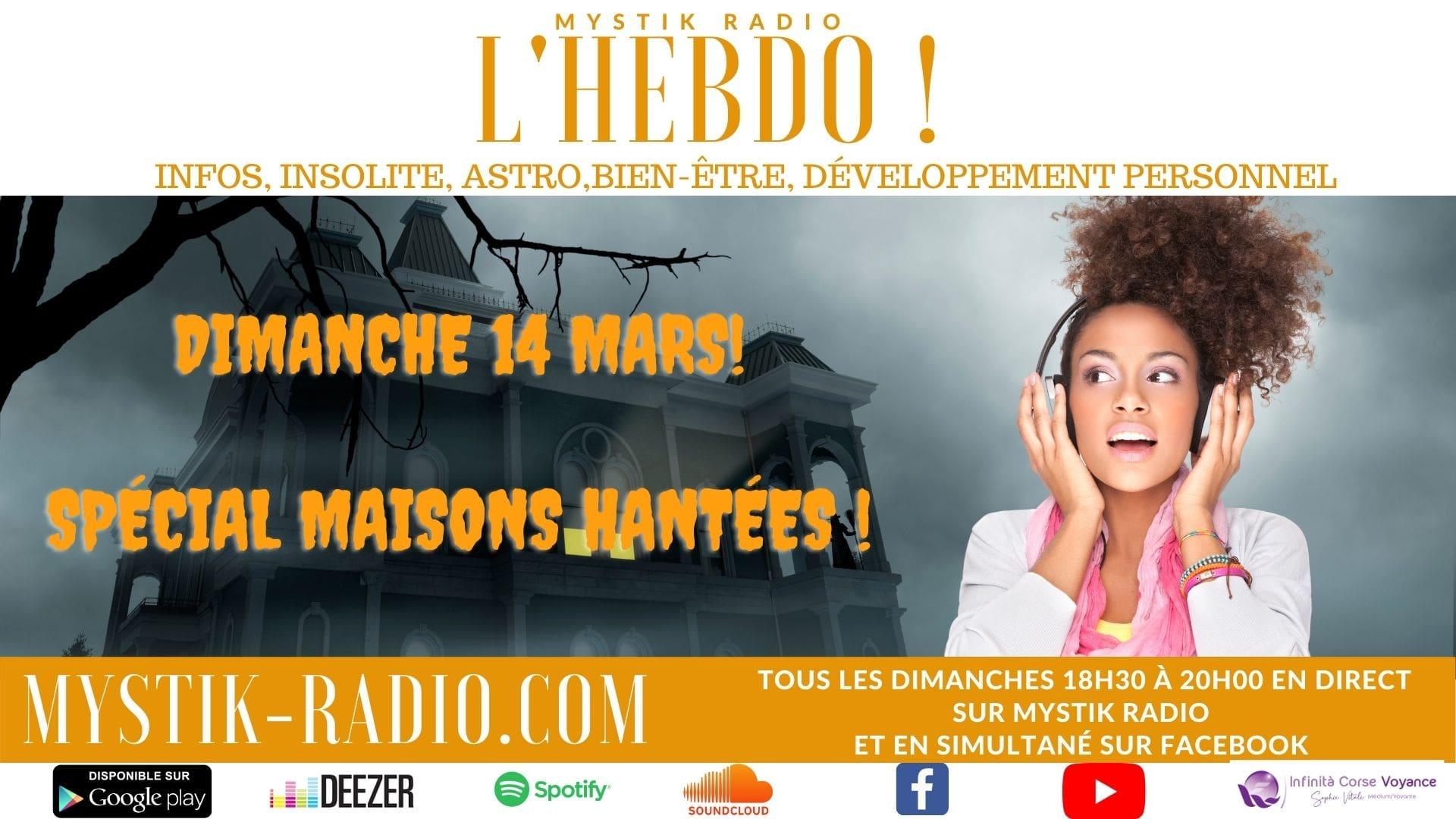 L'HEBDO ! L'émission spéciale maisons hantées présentée par Sophie Vitali en direct sur Mystik Radio