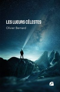 Les lueurs célestes, le nouveau livre d'Olivier Bernard sur le phénomènes OVNIS