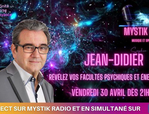 Révélez vos facultés psychiques et énergétiques avec Jean-Didier en direct sur Mystik Radio 30.04.2021