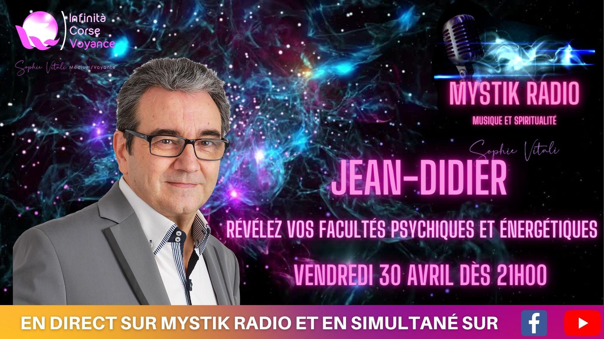 Révélez vos facultés psychiques et énergétiquesen direct sur Mystik Radio avec Jean-Didier médium, guérisseur et magnétiseur présentée par Sophie Vitali