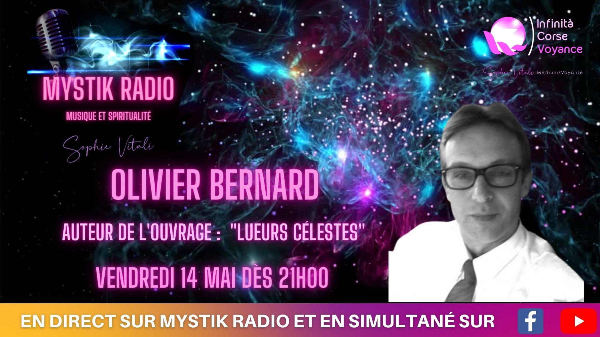 """Olivier Bernard auteur de l'ouvrage """"Lueurs célestes"""" est l'invité de Sophie Vitali médium et voyante corse en direct sur Mystik Radio"""