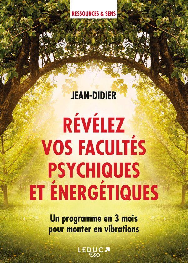 Révélez vos facultés psychiques et énergétiques avec Jean-Didier
