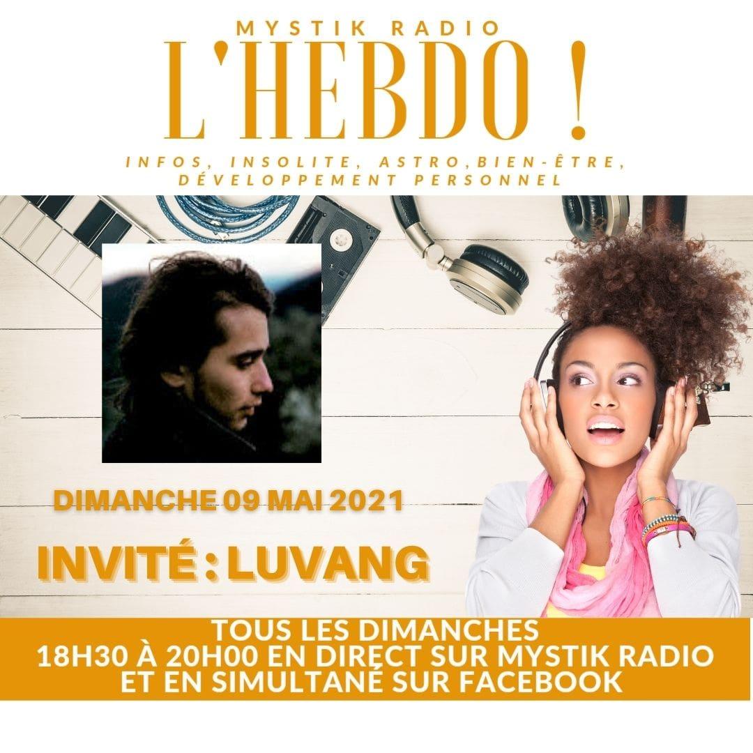 Sophie Vitali reçoit Luvang auteur, compositeur et interprète pour une nouvelle émission de L'HEBDO ! 09.05.2021