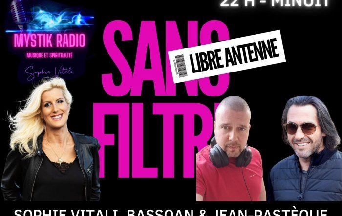 SANS FILTRE ! Le libre-antenne présentée par Sophie Vitali en direct sur Mystik Radio