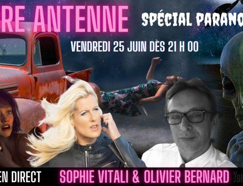 Libre antenne spécial paranormal animé par Sophie Vitali & Olivier Bernard  25.06.2021