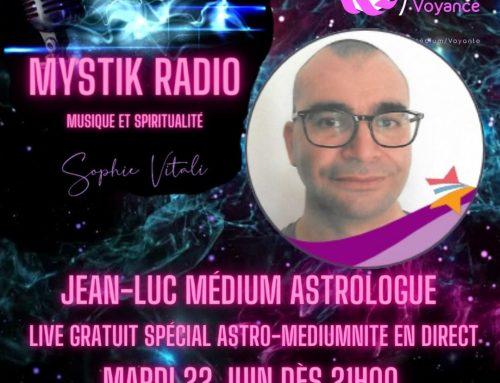Live voyance spécial astro-médiumnité avec Jean-Luc  22.06.2021