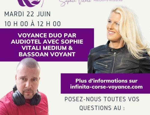 Voyance en DUO par audiotel avec Sophie Vitali médium et Bassoan voyant  22.06.2021