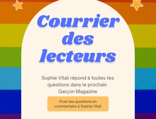 Sophie Vitali répond à vos questions dans le courrier des lecteurs de Garçon Magazine Août 2021