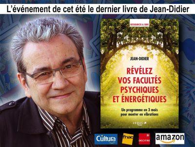 Révélez vos facultés psychiques et énergétiques avec Jean-Didier célèbre médium et magnétiseur