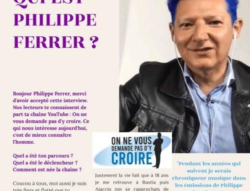 Qui est Philippe Ferrer présentateur de la chaine YouTube : On ne vous demande pas d'y croire ?