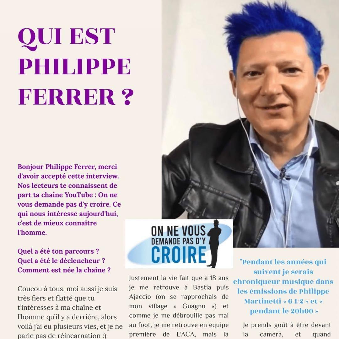 Qui est Philippe Ferrer de la chaine YouTube : On ne vous demande pas d'y croire ?