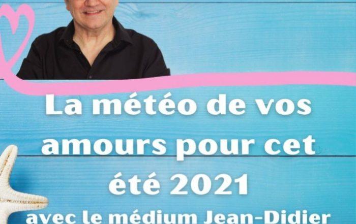 La météo de vos amours pour cet été 2021 avec le médium Jean-Didier