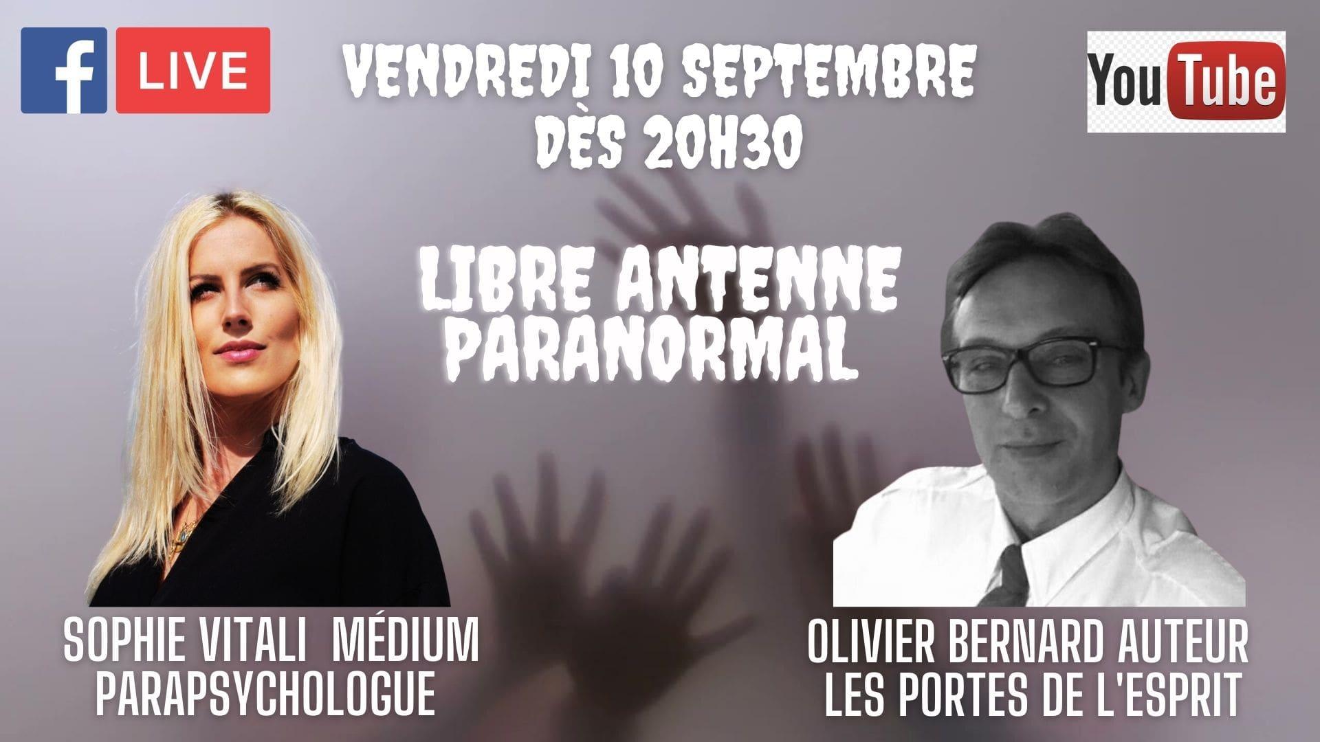 Nouvelle libre antenne Paranormal avec Sophie Vitali médium parapsychologue et Olivier Bernard auteur