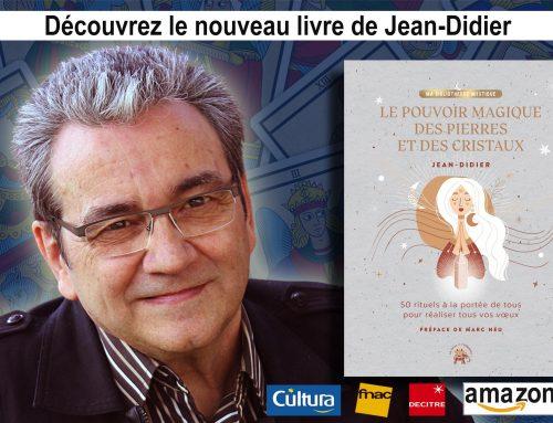 Le pouvoir magique des pierres et des cristaux, le nouveau livre de Jean-Didier célèbre médium et guérisseur | Sophie Vitali