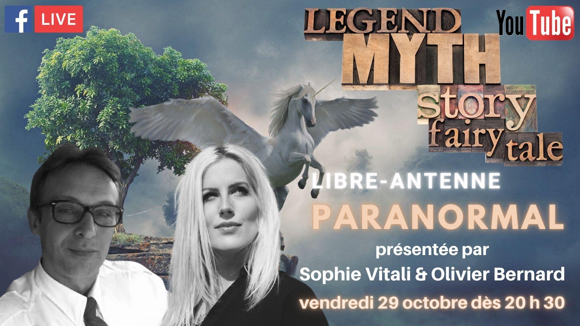 Sophie Vitali & Olivier Bernard : Libre antenne Paranormal : Mythes et légendes 29.10.2021