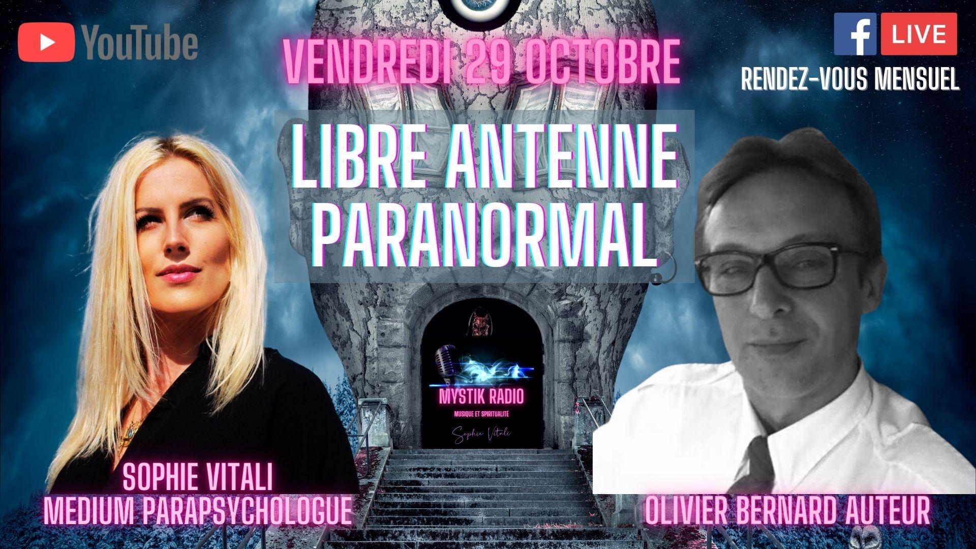 Libre antenne Paranormal : Sophie Vitali parapsychologue et Olivier Bernard auteur : Les lueurs célestes et Les portes de l'esprit 29.10.2021