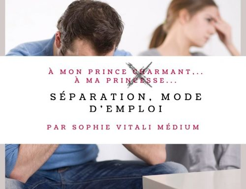 La séparation : mode d'emploi ! Par Sophie Vitali médium
